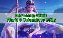 Horoscop zilnic Marti 6 Octombrie 2015