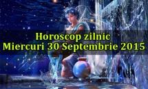 Horoscop zilnic Miercuri 30 Septembrie 2015