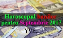 Horoscopul banilor pentru Septembrie 2017