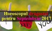 Horoscopul dragostei pentru Septembrie 2017
