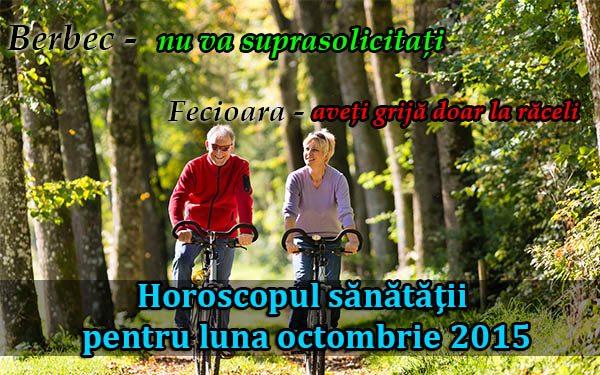 Horoscopul sănătăţii pentru luna octombrie 2015