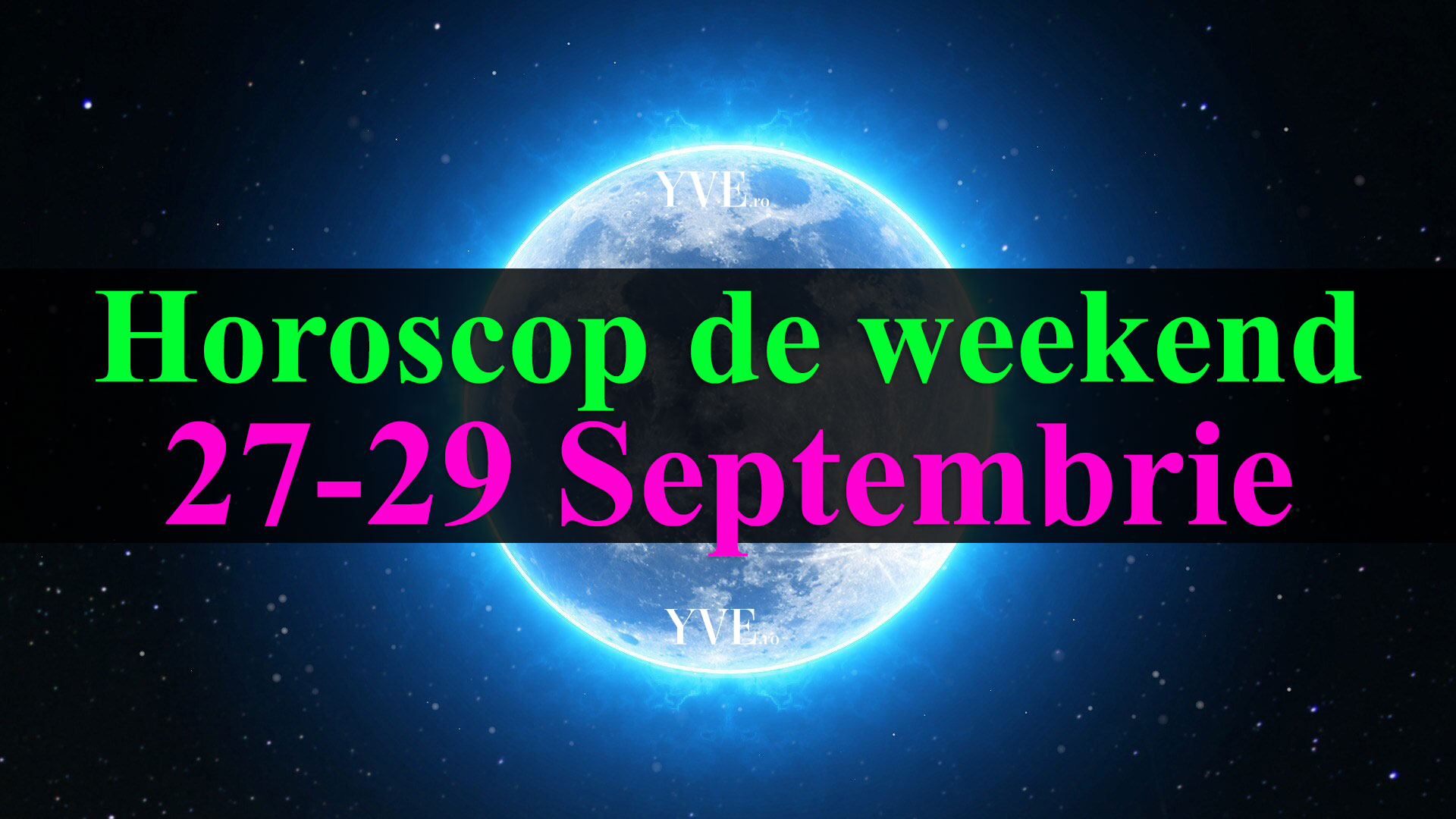 Horoscop de weekend 27-29 Septembrie 2019