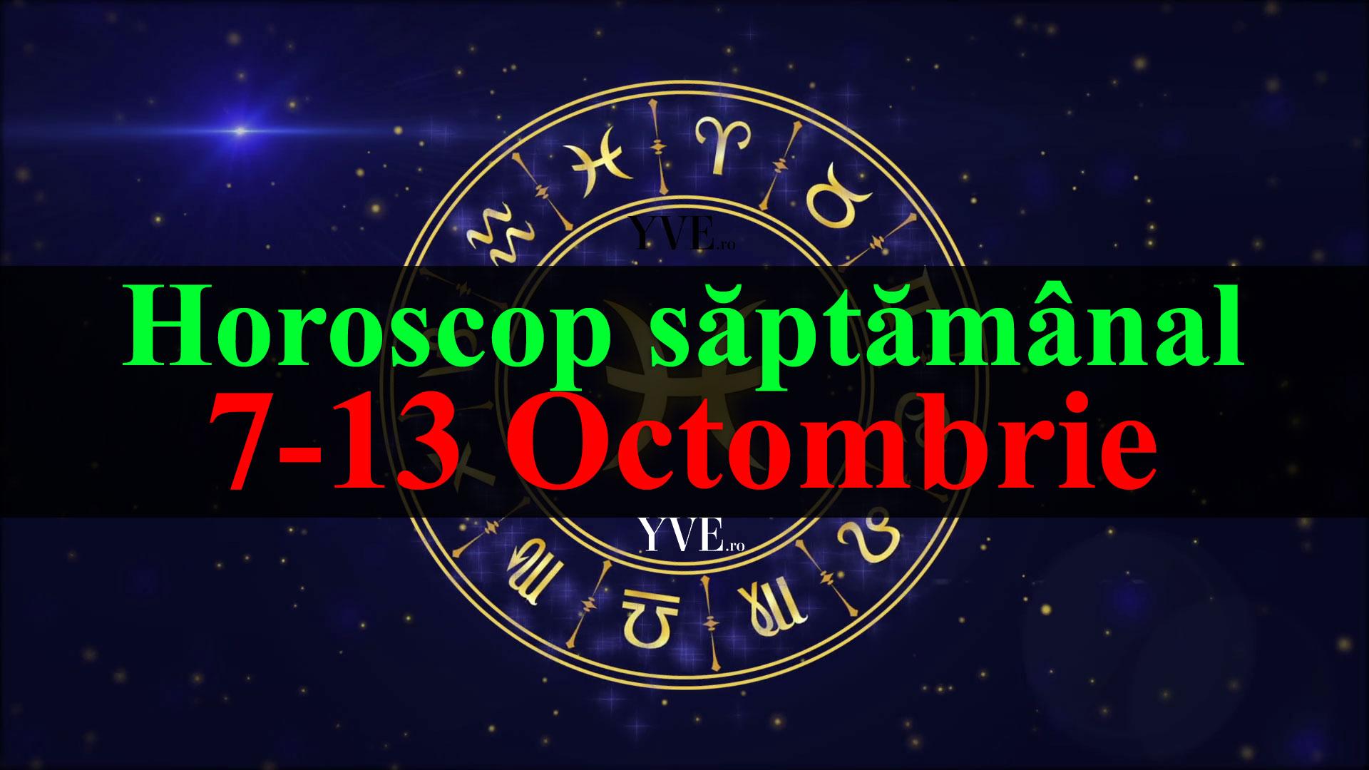 Horoscop saptamanal 7-13 Octombrie 2019