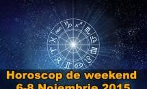 Horoscop de weekend 6-8 Noiembrie 2015
