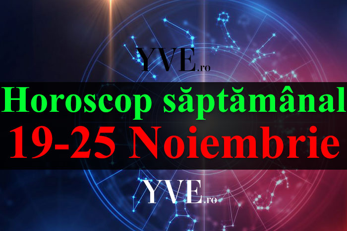 Horoscop săptămânal 19-25 Noiembrie 2018
