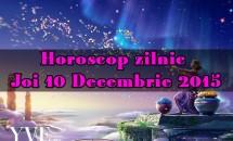 Horoscop zilnic Joi 10 Decembrie 2015