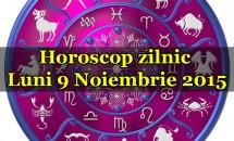 Horoscop zilnic Luni 9 Noiembrie 2015
