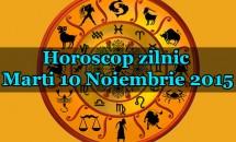 Horoscop zilnic Marti 10 Noiembrie 2015