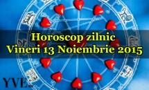Horoscop zilnic Vineri 13 Noiembrie 2015