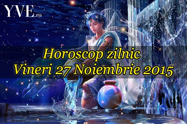 Vineri 27 Noiembrie 2015