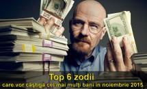 Top 6 zodii care vor câştiga cei mai mulţi bani în noiembrie 2015