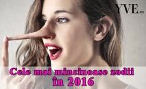 Cele mai mincinoase zodii care vor avea probleme din această cauză în 2016