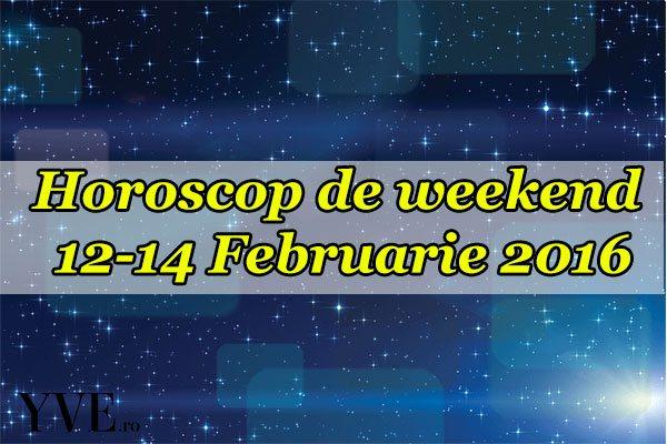 Horoscop de weekend 12-14 Februarie 2016