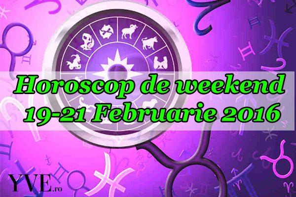 Horoscop de weekend 19-21 Februarie 2016