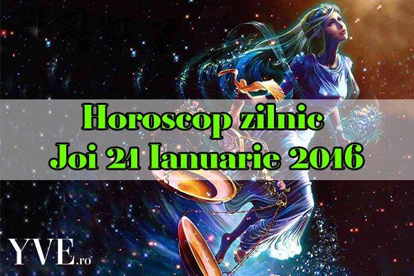 Horoscop zilnic Joi 21 Ianuarie 2016