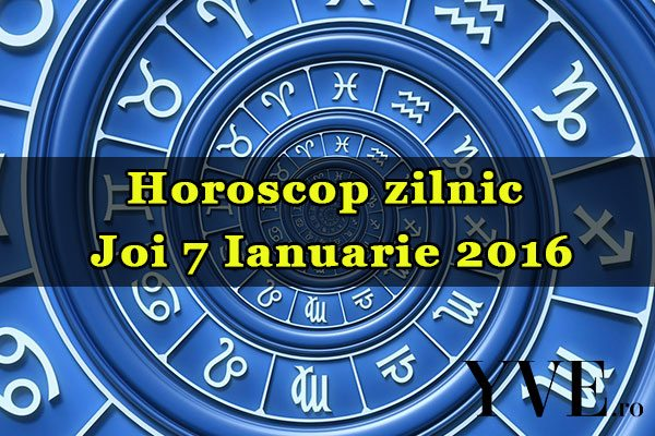 Horoscop zilnic Joi 7 Ianuarie 2016