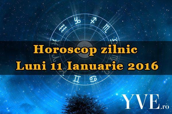 Horoscop zilnic Luni 11 Ianuarie 2016