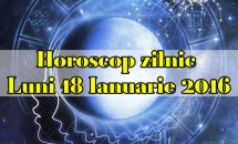 Horoscop zilnic Luni 18 Ianuarie 2016