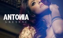 Greşeşte cel mai bine! Antonia, o nouă melodie de dragoste!