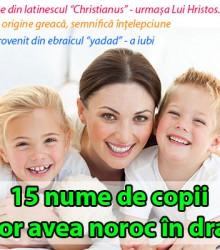 15 nume de copii care vor avea noroc în dragoste