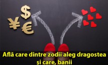 HOROSCOP: Află care dintre zodii aleg dragostea și care, banii
