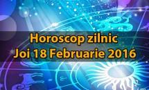 Horoscop zilnic Joi 18 Februarie 2016