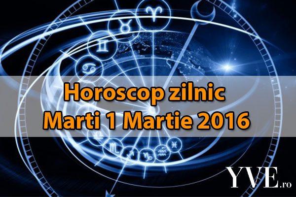 Horoscop zilnic Marti 1 Martie 2016
