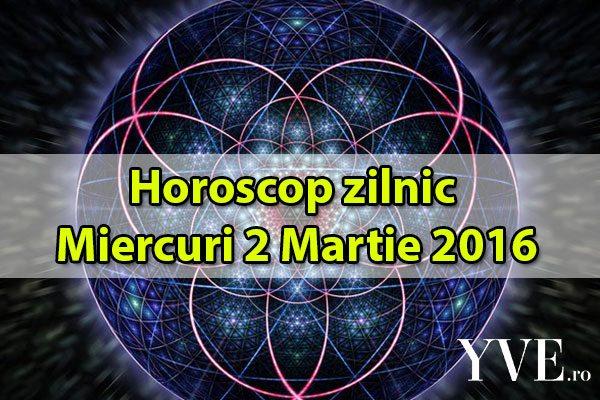 Horoscop zilnic Miercuri 2 Martie 2016