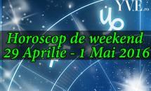 Horoscop de weekend 29 Aprilie - 1 Mai 2016