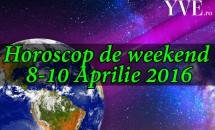 Horoscop de weekend 8-10 Aprilie 2016