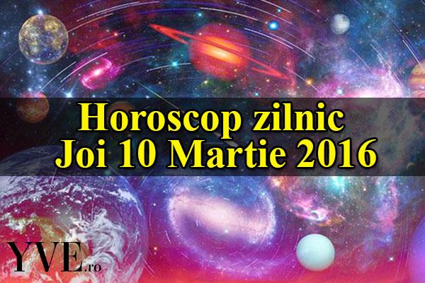Horoscop zilnic Joi 10 Martie 2016