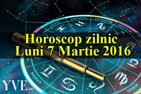 Horoscop zilnic Luni 7 Martie 2016