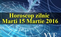 Horoscop zilnic Marti 15 Martie 2016