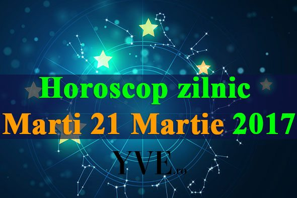 Horoscop-zilnic-Marti-21-Martie-2017