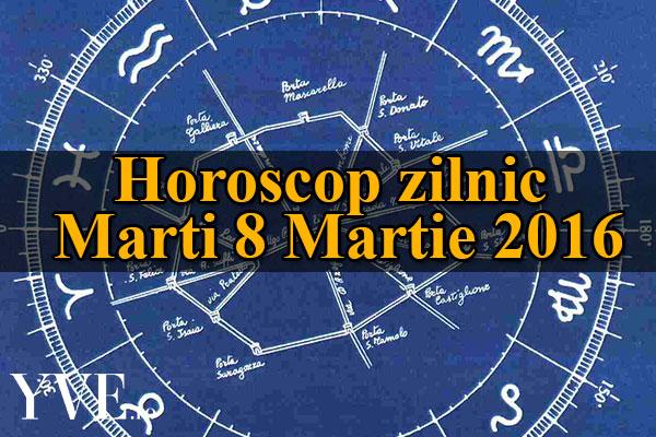 Horoscop zilnic Marti 8 Martie 2016