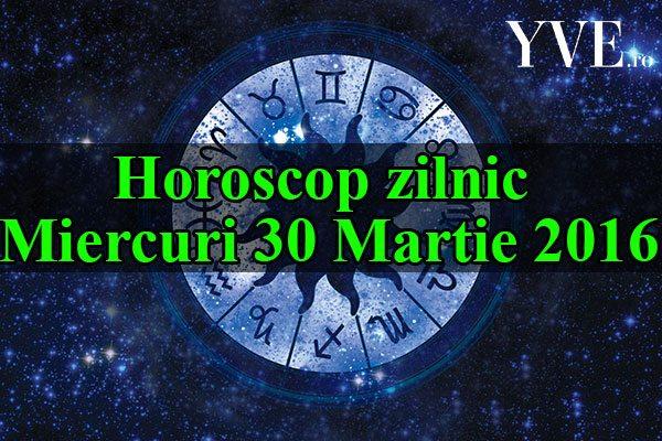 Horoscop zilnic Miercuri 30 Martie 2016