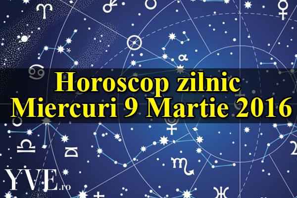 Horoscop zilnic Miercuri 9 Martie 2016