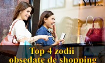 Top 4 zodii obsedate de shopping
