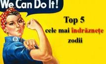 Top 5 cele mai îndrăznețe zodii - Leu, Berbec...