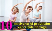 10 motive ca să practicăm exercițiile de yoga