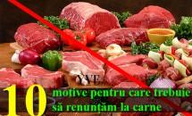 10 motive pentru care trebuie să renunțăm la carne