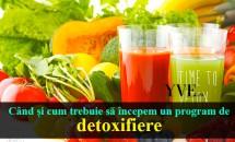 Când și cum trebuie să începem un program de detoxifiere?