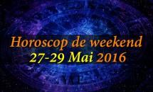 Horoscop de weekend 27-29 Mai 2016