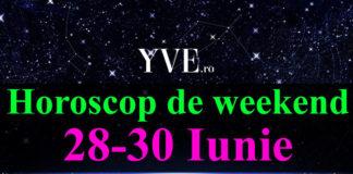 Horoscop de weekend 28-30 Iunie 2019