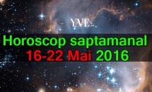 Horoscop saptamanal 16-22 Mai 2016