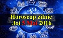 Horoscop zilnic Joi 5 Mai 2016