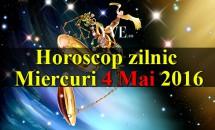 Horoscop zilnic Miercuri 4 Mai 2016
