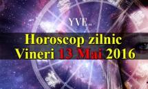 Horoscop zilnic Vineri 13 Mai 2016