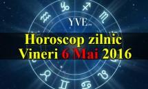 Horoscop zilnic Vineri 6 Mai 2016