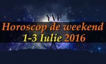 Horoscop de weekend 1-3 Iulie 2016